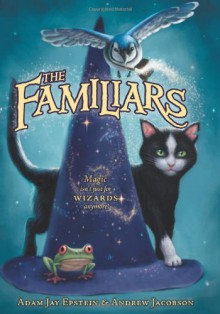 The Familiars - Adam Jay Epstein, Andrew Jacobson