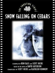 Snow Falling on Cedars: The Shooting Script - Ron Bass, David Guterson, Scott Hicks, Kathleen Kennedy