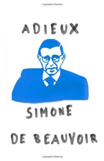 All Said And Done - Simone de Beauvoir