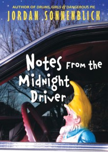 Notes from the Midnight Driver - Jordan Sonnenblick