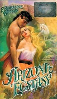 Arizona Ecstasy - Rosanne Bittner, F. Rosanne Bittner