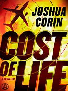 Cost of Life: A Thriller - Joshua Corin