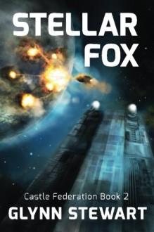 Stellar Fox (Castle Federation) (Volume 2) - Glynn Stewart