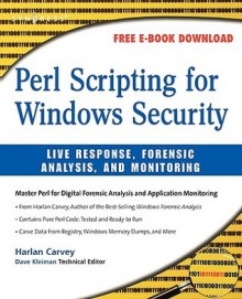 Perl Scripting for IT Security - Harlan Carvey, Jeremy Faircloth