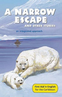 A Narrow Escape And Other Stories: Reader D (First Aid In English) - Angus Maciver, Keisha Down, Lorna Down