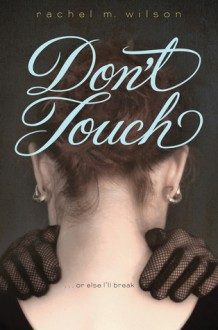 Don't Touch - Rachel M. Wilson