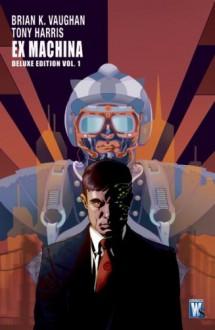 Ex Machina, Book 1 (Deluxe Edition) - Brian K. Vaughan