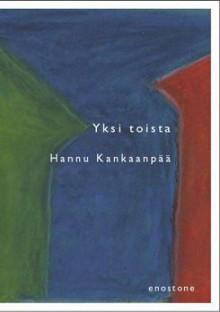 Yksi toista - Hannu Kankaanpää