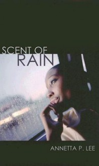 Scent of Rain - Annetta Lee
