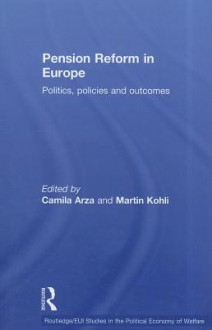 Pension Reform in Europe: Politics, Policies and Outcomes - Camila Arza