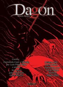 Dagon - Revista de Literatura Fantástica (n.º1) - Roberto Mendes, Carla Ribeiro, Pedro Ventura, Nir Yanic, Nuno Fonseca, João Barreiros