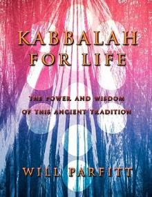 Kabbalah for Life - Will Parfitt