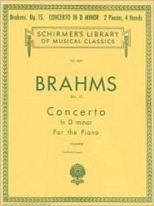 Concerto No. 1 in D Minor, Op. 15 (2-piano score): Piano Duet - Brahms Johannes, Edwin Hughes, Edwin Holt Hughes