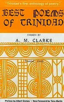 Best Poems of Trinidad - A.M. Clarke