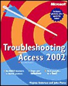 Troubleshooting Microsoft Access 2002 - Virginia Andersen, John Pierce