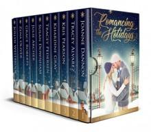 Romancing The Holidays Anthology - Grace Roberts,Kris Pearson,Tracey Alvarez,Tracey Pedersen,Joanne Dannon,Joslyn Westbrook,Julie Archer,Khardine Gray,Susan Downham ,Zena Oliver