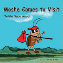 Children's book: Moshe Comes to Visit: Fun Rhyming book about Overcoming fears and positive thinking - Tehila Sade Moyal,Fatima Pires