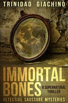 Immortal Bones - Trinidad Giachino