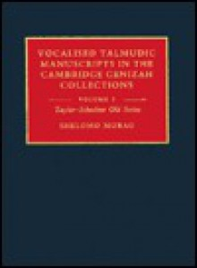 Vocalised Talmudic Manuscripts in the Cambridge Genizah Collections: Volume 1, Taylor-Schechter Old Series - Cambridge University Press