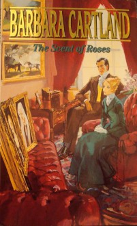 The Scent Of Roses - Barbara Cartland