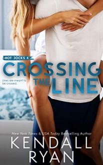 Crossing the Line (Hot Jocks #4) - Kendall Ryan