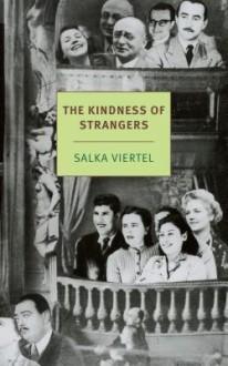 The Kindness of Strangers - Salka Viertel