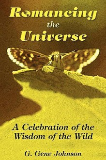 Romancing the Universe - Gene Johnson