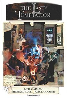 The Last Temptation 20th Anniversary Deluxe Edition Hardcover - Alice Cooper, Neil Gaiman