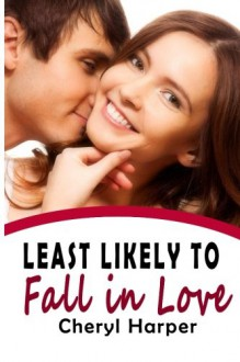 Least Likely to Fall in Love - Cheryl Harper