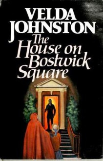 The House on Bostwick Square - Velda Johnston
