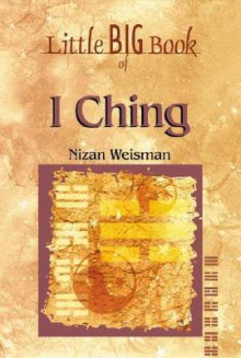 I Ching (Little Big Book Series) - Nizan Weisman