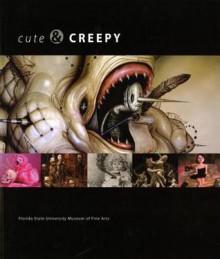 Cute & Creepy - Carrie Ann Baade, Nancy E. Hightower