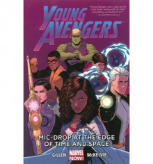 Young Avengers Volume 3: Mic-Drop at the Edge of Time and Space (Marvel Now) (Paperback) - Common - by Kieron Gillen and Jamie McKelvie