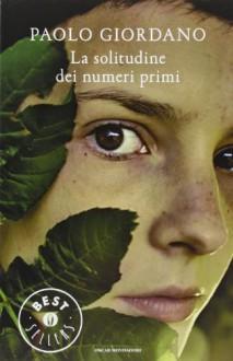 La solitudine dei numeri primi by Giordano Paolo (2012) Paperback - Giordano Paolo