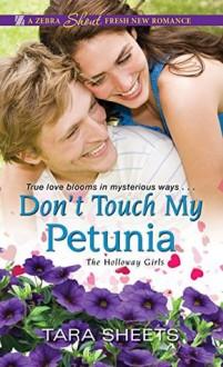 Don't Touch My Petunia - Tara Sheets