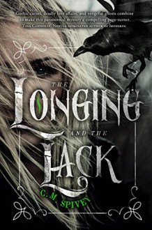 The Longing and the Lack - C.M. Spivey