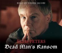 Dead Man's Ransom - Derek Jacobi, Ellis Peters