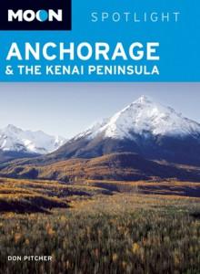 Moon Spotlight Anchorage and the Kenai Peninsula - Don Pitcher
