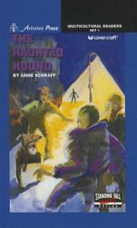 The Haunted Hound - Anne Schraff