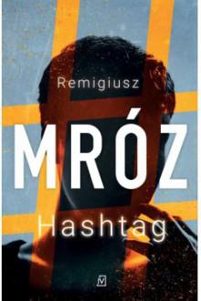 Hashtag - Remigiusz Mróz