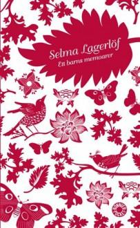 Ett barns memoarer: Mårbacka II - Selma Lagerlöf