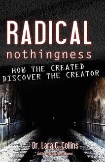 Radical Nothingness - Lara C. Collins