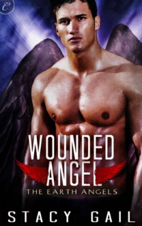 Wounded Angel (The Earth Angels) - Stacy Gail