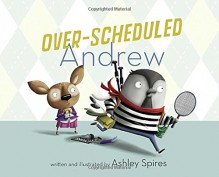 Over-Scheduled Andrew - Ashley Spires