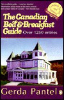 Canadian Bed and Breakfast Guide 1998-1999: 1998-1999 Edition - Gerda Pantel