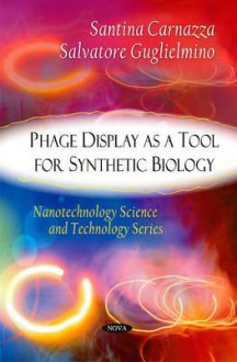 Phage Display as a Tool for Synthetic Biology - Santina Carnazza, Salvatore Guglielmino