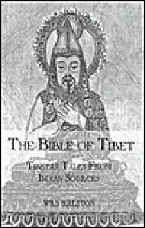 Bible of Tibet: Tibetan Tales - William Ralston Shedden Ralston