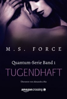 Tugendhaft (Quantum-Serie) (German Edition) - M.S. Force, Alexandra Oks