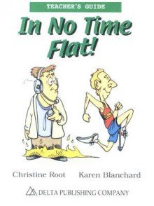 In No Time Flat! Teachers Guide: Idioms in Context - Christine Root, Karen Blanchard