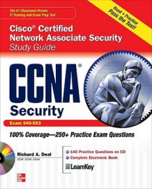 CCNA Cisco Certified Network Associate Security Study Guide with CDROM (Exam 640-553) (Certification Press) - Richard Deal